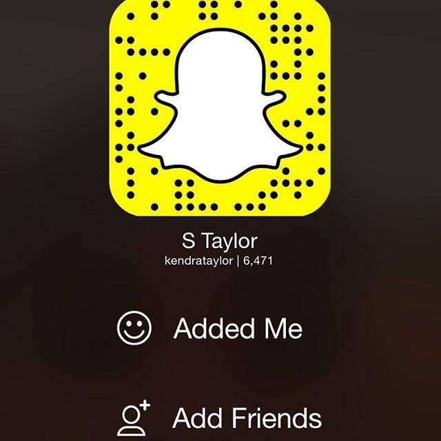 Snapchat: @kendrataylor drop usernames below!