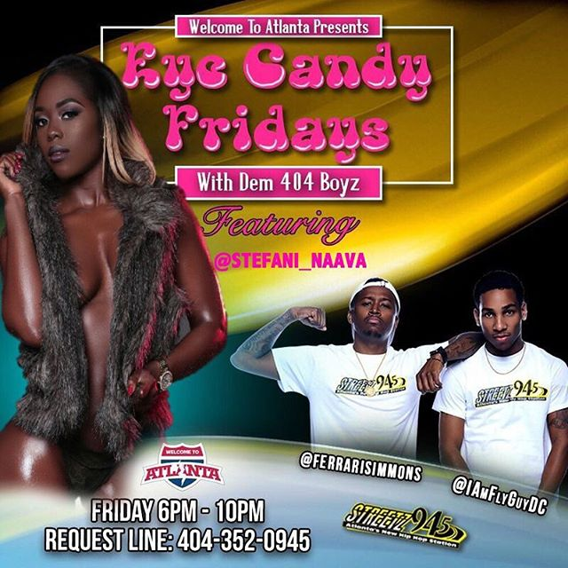 We Also got @stefani_naava taking over #EyeCandyFridays 😍🍭 TONIGHT with #Dem404Boyz @IAmFlyGuyDC & @FerrariSimmons on @Streetz945ATL make sure you tune in to hear HER 😈🙈 and #Dem404Boyz ....@welcometoatlanta_  ALWAYS GOT BADDIES💪