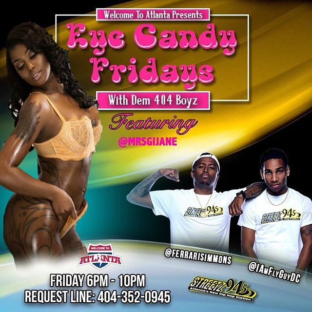 We got @mrsgijane Tonight for our  #EyeCandyFridays 😍🍭 TONIGHT with #Dem404Boyz @IAmFlyGuyDC & @FerrariSimmons on @Streetz945ATL make sure you tune in to hear HER 😈🙈 and #Dem404Boyz ....@welcometoatlanta_  ALWAYS GOT BADDIES💪