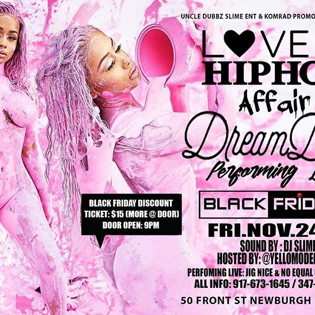 #BlackFriday Nov 24th its a #LoveAndHipHopVH1 Affair & #LifeInPlastic is LIVE at @50_Front_Street in Newburg NY s/o @komrad_Promotions #TalkToMeNice #TeamDream #DollGang #Gwinin #ArtisticCurves